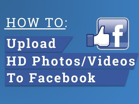 How to Upload HD Videos to Facebook from Desktop